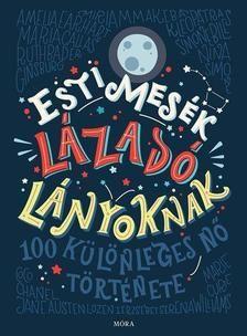 Elena Favilli - Francesca Cavallo - Esti mesék lázadó lányoknak # Amelia Earhart, Lany, Michelle Obama, Jane Austen, Books To Read, Reading, Inspiration, Kids