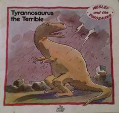Hobhouse, Tyrannosaurus the Terrible, dinosaurs, imagination, big boss lizard king, sharp teeth, strong, fast