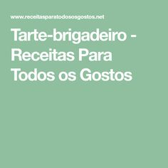 Tarte-brigadeiro - Receitas Para Todos os Gostos