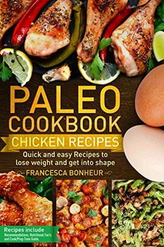 Paleo cookbook: Quick and easy chicken recipes to lose weight and get into shape (The ultimate Paleo cookbook series 3) by [Bonheur, Francesca]