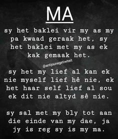 Ma... #Afrikaans #MamaMia #Moederliefde Strong Quotes, Mom Quotes, Quotes For Kids, Wisdom Quotes, Qoutes, Mama Mia, Exam Motivation, Afrikaanse Quotes, Bible Prayers