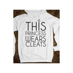 This Princess wears Soccer cleats Hoodie Sweatshirt⚽️ I want this so bad! Soccer Quotes, Soccer Cleats, Hoodies, Sweatshirts, Elizabeth Montgomery, Graphic Sweatshirt, Princess, Aunt, How To Wear