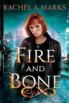 Fire and Bone (Otherborn by Rachel A. Marks Publisher: Skyscape Publication date: Feb. 2018 Genre: Young Adult Urban Fantasy Rating: Sage is eighteen, down on her luck, and struggling to su… Books To Read, My Books, Bone Books, Thing 1, Paranormal Romance, Free Reading, Reading Lists, Book Lists, Book Authors