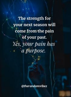The strength for your next season will come from the pain of your past. Yes, your pain has a purpose. #Motivationalstrengthquotes #Strengthquotes #Powerfulquotes #Beingstrongquotes #Lifequotes #Beingfirmquote #Beingstrictquotes #Shortquotes #Mentalstrengthquotes #Recoveryquotes #Quotes #Healingquotes #Painfulquotes #Hurtfulquotes #Realityquotes #Positivequotes #Relatablequotes #Jayshettyquotes #Deepquotes #Emotionalquotes #Goodquotes #Inspirationalquotes #Quotesandsayings #therandomvibez Powerful Quotes, Strong Quotes, Positive Quotes, Mental Strength Quotes, Quotes About Strength, Inspiring Quotes About Life, Inspirational Quotes, Best Quotes, Funny Quotes