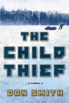 The child thief by Dan Smith.  Click the cover image to check out or request the mystery kindle.