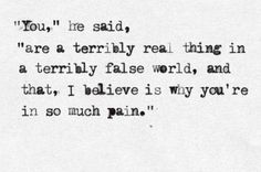 Love these words. wish someone could understand this about me