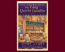 "The main character, Charlotte Bessette, has been raised by her grandparents after her parents died.  Her first-generation French grandparents started the Fromagerie Bessette cheese shop.    Continue reading on Examiner.com Savor the ""Long Quiche Goodbye"" by Avery Aames - National Mystery Books 