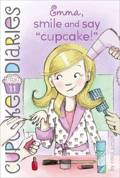 "Emma, Smile and Say """"Cupcake!"""" (Cupcake Diaries)"