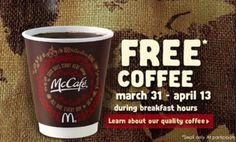 Free coffee at McDonald's during breakfast hours. No purchase necessary. Until April 13th, 2014.