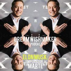 DREAMWISHMAKER Podcast - Elon Musk: Emperador de Marte · DREAMWISHMAKER Podcast Elon Musk, Africa, Entertainment, Shit Happens, Movie Posters, Truths, Mars, Emperor, Film Poster