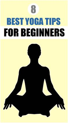 8 Best Yoga Tips For Beginners