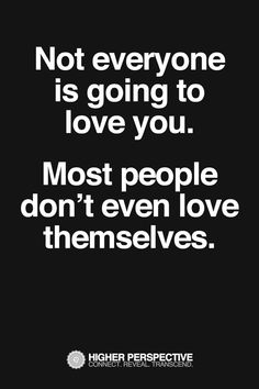 As the saying goes... You must love yourself before you can truly love others