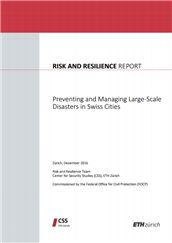 Risk and resilience report: preventing and managing large-scale disasters in Swiss cities