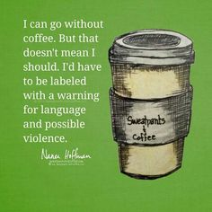 No coffee = foul language and violence