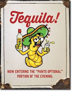 Tequila pants optional Metal tin sign home garage Bar Shop Wall decor new Coca Cola, Must Have Wedding Pictures, Man Cave Wall Art, Game Room Bar, Vintage Tin Signs, Vintage Posters, Alcohol Humor, Funny Alcohol, Litho Print