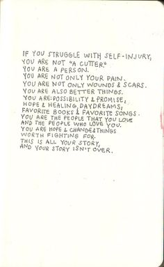 "probably my favorite quote EVER. <3 never a ""cutter"". always a ""person"" stronger than your struggles. stronger than self-harm."