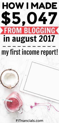 How to make money blogging - How I made $5,047 from blogging in August 2017. My first income report!