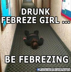 The Febreeze girl tour should be in your city soon. Funny Drunk Memes, Drunk Humor, Drunk People, Funny People Pictures, Evil World, Comedy Central, Vulnerability, I Laughed, In This Moment