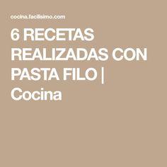 6 RECETAS REALIZADAS CON PASTA FILO | Cocina