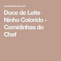 Doce de Leite Ninho Colorido - Comidinhas do Chef