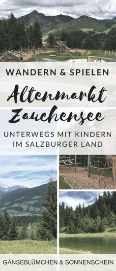 Wandern & Spielen in Altenmarkt – Zauchensee | EnnsPongau-Sommer-Tipp - Unterwegs mit Kindern im Salzburger Land! Erlebnis & Abenteuer