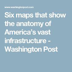 Six maps that show the anatomy of America's vast infrastructure - Washington Post