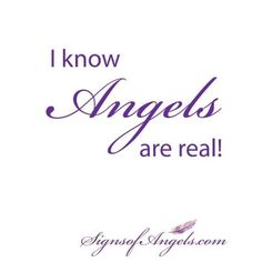 I know Angels are real!
