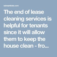 The end of lease cleaning services is helpful for tenants since it will allow them to keep the house clean - from the kitchen to the courtyard without damaging any assets or item. For more details read full article. Cleaning Services, Clean House, Sydney, Kitchen, Housekeeping, Maid Services, Cooking, Kitchens, Cuisine