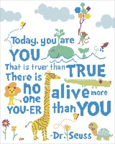 "BOGO FREE!  Dr. Seuss quote - ""Today, yuo are you""- cross stitch pdf Pattern - pdf pattern instant download  #96 by Rainbowstitchcross on Etsy"