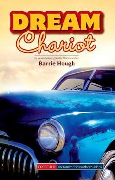 Barrie Hough - Dream Chariot (Southern African Writing) Middle School Books, Middle School English, Somerset College, College Library, English Reading, Reading Challenge, Book Recommendations, Book Worms, Authors