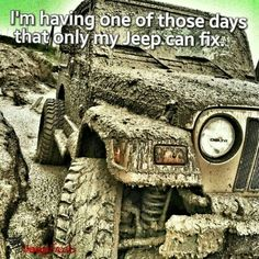 """""""I'm having one of those days that only my JEEP can fix"""""""