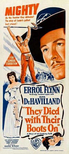 Best Film Posters : THEY DIED WITH THEIR BOOTS ON (1941) Errol Flynn Olivia De Havilland