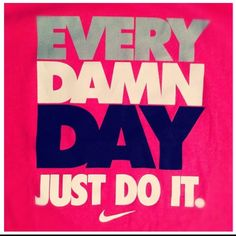 Every Damn Day Just Do It Iphone Wallpaper