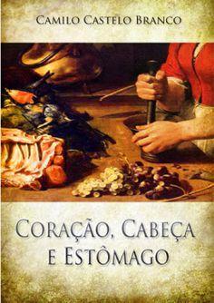 """Capa do livro """"Coração Cabeça e Estômago"""" de Camilo Castelo Branco."""
