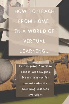 Re-Designing American Education: thoughts from a teacher for parents who are becoming teachers overnight After School, High School, School Computers, Steam Education, Hands On Learning, Teacher Tools, Classroom, Teaching, Grammar School