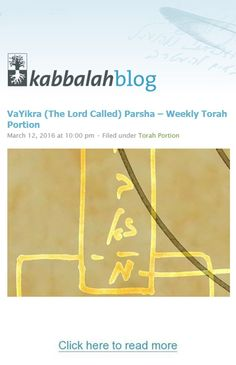 VaYikra (The Lord Called) Parsha – Weekly Torah Portion http://www.kabbalahblog.info/2016/03/vayikra-the-lord-called-parsha-weekly-torah-portion-3/