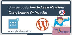 Have you desired to know how to add a WordPress Query Monitor on your site? If yes, then how can you add this? Come along with us, here we will explain you.