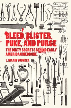 (Quarto Kids) Bleed, Blister, Puke, and Purge Bleed, Blister, Puke, and Purge exposes the extraordinary practices and major players of American medical history, from America's colonial era to the late 1800s. It's hard to believe that today's cutting-edge medicine originated from such crude beginnings, but this book reminds us to be grateful for today's medical care, while also raising the question: what current medical practices will be the horrors of tomorrow?