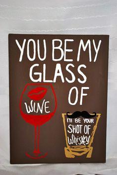 9 x 12 You Be My Glass of Wine I'll Be Your Shot by ChannCreations