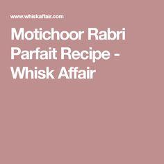 Motichoor Rabri Parfait Recipe - Whisk Affair