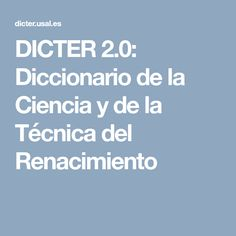 DICTER 2.0: Diccionario de la Ciencia y de la Técnica del Renacimiento Mottos, Renaissance, Vocabulary
