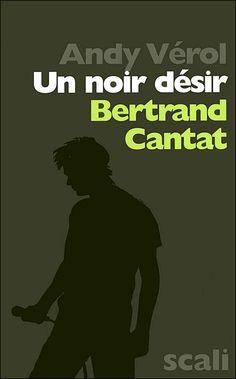 Première édition chez Scali Editions, de la biographie de Bertrand Cantat & Noir Désir, par Andy Vérol. Commande de Patrick Eudeline.