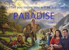 Luke ○ The promise Jesus made to him will be fulfilled because the Earth will be restored to a Paradise. God's original plan from beginning. Who is Satan that he should cause God to have to change his plan? Life In Paradise, Paradise On Earth, Bible Promises, Gods Promises, Jehovah Paradise, Paradise Pictures, Heaven Pictures, Spiritual Thoughts, Spiritual Values