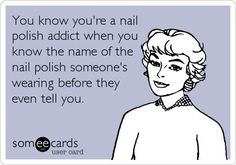 This is me seriously. I am addicting to buying nail polish for some reason. I buy one bottle a week I swear.