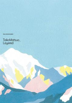 This poster by Japanese graphic designer and artist, Taiko Matsuo, combines the pleasures of interwar era travel posters with mid-century-paint-by-numbers whimsy.This poster by Japanese graphic designer and artist, Taiko. Art And Illustration, Illustration Design Graphique, Illustrations And Posters, Mountain Illustration, Art Design, Book Design, Cover Design, Layout Design, Japanese Graphic Design