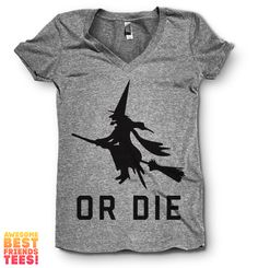 Or Die This awesome design is printed on a classic fitting, ultra-soft V Neck Tri Blend T Shirt. + These Tees are 50% Poly / 25% Cotton / 25% Rayon   + Minimal