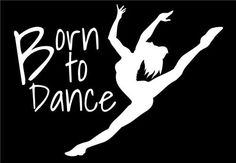 Born to Dance Dancing Stickers For Cars 7 Inch