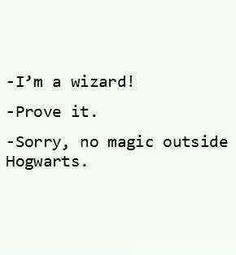 lo siento, no estamos en Hogwarts :)