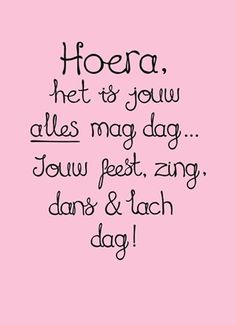 Hoera, het is jouw ALLES mag dag. - Apocalypse Now And Then Happy Birthday Tag, Happy Birthday Quotes, Laura Lee, Words Quotes, Sayings, Bday Cards, Wishes For You, Happy B Day, Birthday Pictures