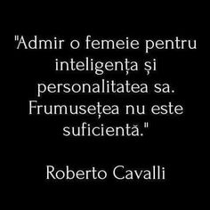 Admir o femeie ptr inteligenta si personalitate.Frumusetea nu e suficienta. Love Mom Quotes, Real Quotes, R Words, Cool Words, Roberto Cavalli, Feelings And Emotions, Motto, Strong Women, Cards Against Humanity